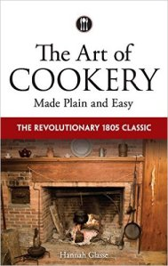 The Art of Cookery Made Plain and Easy