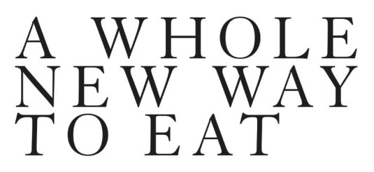 A Whole New way to eat title